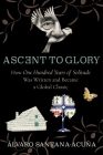 Ascent to Glory: How One Hundred Years of Solitude Was Written and Became a Global Classic Cover Image