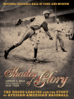 Shades of Glory: The Negro Leagues & the Story of African-American Baseball Cover Image
