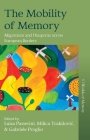 The Mobility of Memory: Migrations and Diasporas Across European Borders Cover Image