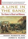 A Line in the Sand: The Alamo in Blood and Memory Cover Image