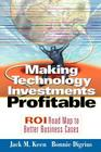 Making Technology Investments Profitable: ROI Road Map to Better Business Cases  Cover Image