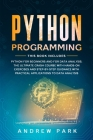 Python Programming: This Book Includes: Python for Beginners and for Data Analysis. The Ultimate Crash Course with Hands-on Exercises, Ste Cover Image