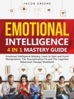 Emotional Intelligence: 4 In 1 Mastery Guide: Emotional Intelligence Mastery, Learn to Spot and Avoid Manipulation, The Procrastination Fix an Cover Image