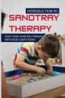 Introduction To Sandtray Therapy: Start Using Sandtray Therapy With Your Clients Today: Sandplay Therapy Handbook Cover Image
