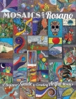 Mosaics with Rosano (A Beginner's Guide to Creating Artful Mosaics) Cover Image