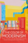 The Color of Modernism: Paints, Pigments, and the Transformation of Modern Architecture in 1920s Germany Cover Image