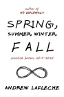Spring, Summer, Winter, Fall: Selected Poems 2015-2020 Cover Image
