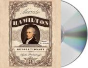 Alexander Hamilton, Revolutionary Cover Image