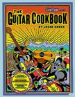 The Guitar Cookbook: The Complete Guide to Rhythm, Melody, Harmony, Technique & Improvisation Cover Image