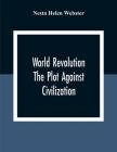 World Revolution; The Plot Against Civilization Cover Image