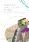 Residential Construction Details: A Visual Guide to Construction Detailing Cover Image