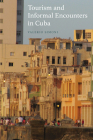Tourism and Informal Encounters in Cuba (New Directions in Anthropology #38) Cover Image