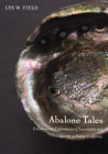 Abalone Tales: Collaborative Explorations of Sovereignty and Identity in Native California (Narrating Native Histories) Cover Image