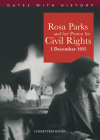 Rosa Parks and Her Protest for Civil Rights: 1 December 1955 (Dates with History ) Cover Image