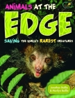Animals at the EDGE: Saving the World's Rarest Creatures Cover Image