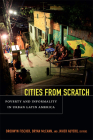Cities From Scratch: Poverty and Informality in Urban Latin America Cover Image