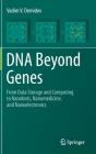 DNA Beyond Genes: From Data Storage and Computing to Nanobots, Nanomedicine, and Nanoelectronics Cover Image