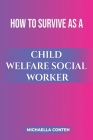 How to Survive as a Child Welfare Social Worker Cover Image
