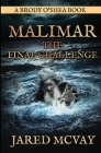 Malimar-The Final Challenge: a Brody o'Shea Book: Book 3 Cover Image
