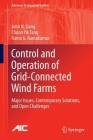 Control and Operation of Grid-Connected Wind Farms: Major Issues, Contemporary Solutions, and Open Challenges (Advances in Industrial Control) Cover Image