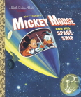 Mickey Mouse and His Spaceship (Disney: Mickey Mouse) (Little Golden Book) Cover Image