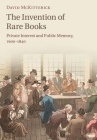 The Invention of Rare Books Cover Image