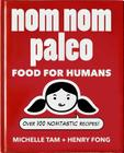 Nom Nom Paleo: Food for Humans Cover Image