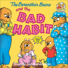 The Berenstain Bears and the Bad Habit (Berenstain Bears First Time Books) Cover Image