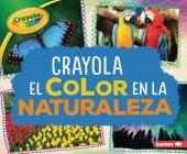 Crayola (R) El Color En La Naturaleza (Crayola (R) Color in Nature) Cover Image