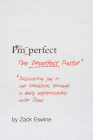 The Imperfect Pastor: Discovering Joy in Our Limitations Through a Daily Apprenticeship with Jesus Cover Image