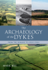 The Archaeology of the Dykes Cover Image