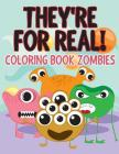 They're for Real!: Coloring Book Zombies Cover Image