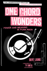 One Chord Wonders: Power and Meaning in Punk Rock Cover Image