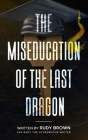 The Miseducation of the Last Dragon Cover Image