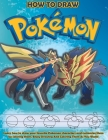 Pokemon How To Draw: Learn How To Draw Your Favorite Pokemon Characters And Customize Them By Coloring Them. Enjoy And Coloring Them As You Cover Image