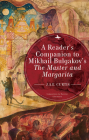 A Reader's Companion to Mikhail Bulgakov's the Master and Margarita (Companions to Russian Literature) Cover Image