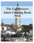 The Lighthouses: Adult Coloring Book Vol.2: Lighthouse Sketches for Coloring Cover Image