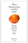 This Perversion Called Love: Reading Tanizaki, Feminist Theory, and Freud Cover Image