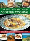 The Best of Traditional Scottish Cooking: More Than 60 Classic Step-By-Step Recipes from the Varied Regions of Scotland, Illustrated with Over 250 Pho Cover Image