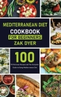 Mediterranean Diet Cookbook for Beginners: 110 Delicious Recipes and The Complete Guide to Going Mediterranean Diet Cover Image