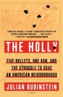 The Holly: Five Bullets, One Gun, and the Struggle to Save an American Neighborhood Cover Image