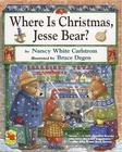 Where Is Christmas, Jesse Bear? Cover Image