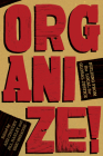 Organize!: Building from the Local for Global Justice Cover Image