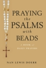 Praying the Psalms with Beads: A Book of Daily Prayers Cover Image