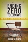 Ending Zero Tolerance: The Crisis of Absolute School Discipline (Families #12) Cover Image