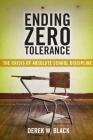 Ending Zero Tolerance: The Crisis of Absolute School Discipline (Families #12) Cover Image