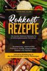 Rohkost Rezepte: Die besten Rohkost Rezepte für ernährungsbewusste Menschen. Ausstattung, Lebensmittel, Frühstück, Salate, Hauptspeisen Cover Image