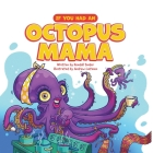 If You Had an Octopus Mama Cover Image
