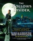 The Hollows Insider: New Fiction, Facts, Maps, Murders, and More in the World of Rachel Morgan Cover Image