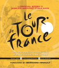 Le Tour de France: The Official Story of the World's Greatest Cycle Race Cover Image